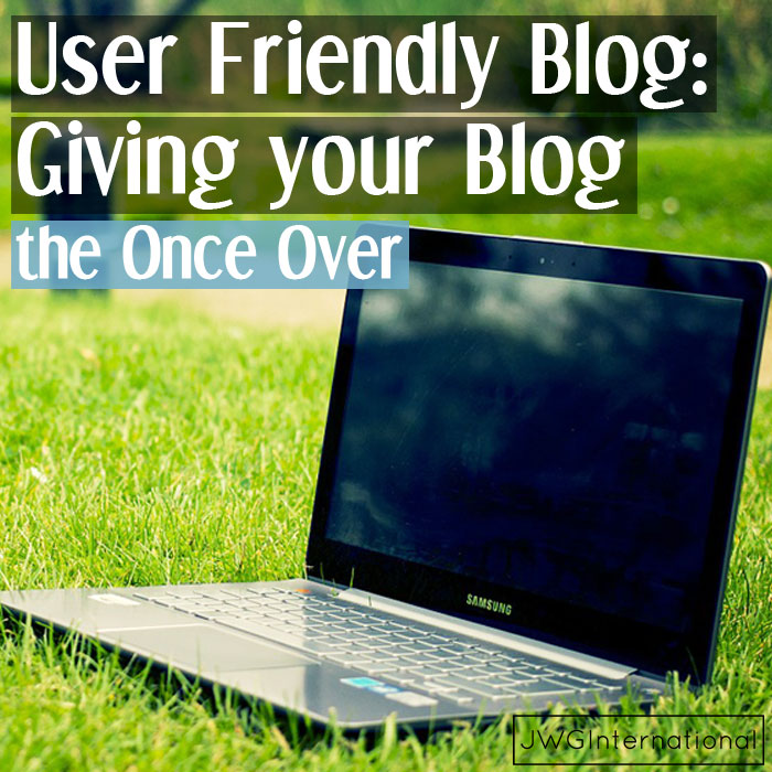 User Friendly Blog: Giving your Blog the Once Over