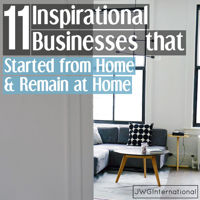 Inspirational Businesses that Started from Home