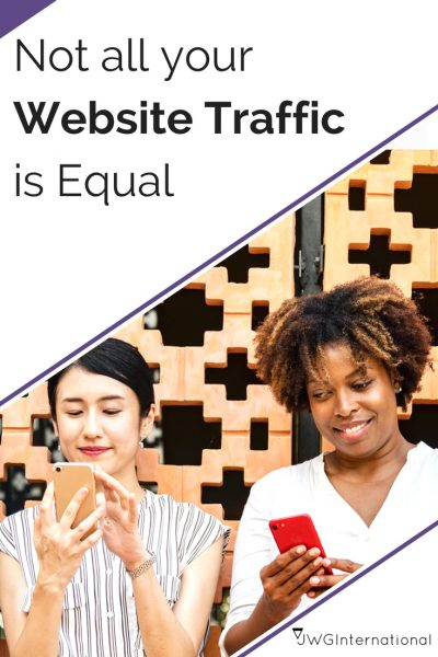 Not all website traffic is equal
