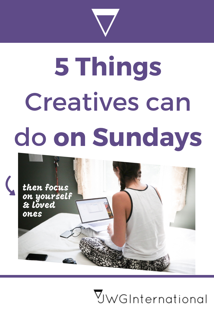 5 Things I do most Sundays as a Creative