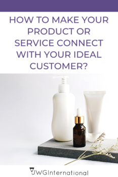 How to make your product or service connect with your ideal customer